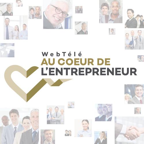 La WebTélé « au Cœur de l'Entrepeneur »